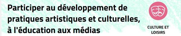 Participer au développement de pratiques artistiques et culturelles, à l'éducation aux médias